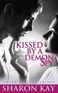 Kissed By A Demon Spy by Sharon Kay #bookReview