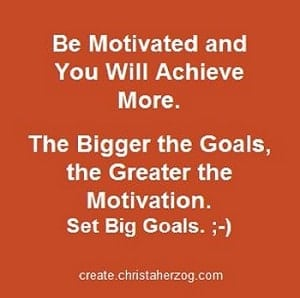 Be motivated and achieve more