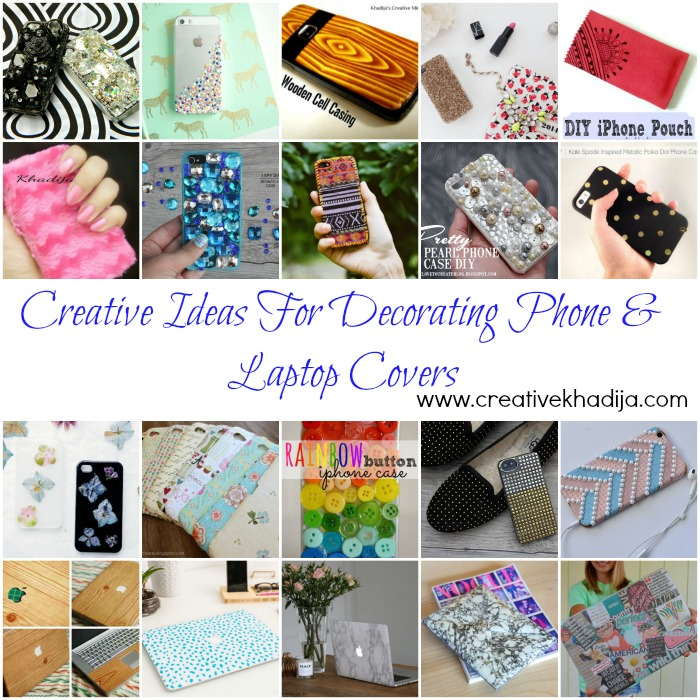 http://i2.wp.com/creativekhadija.com/wp-content/uploads/2016/08/creative-ideas-for-decorating-designing-phone-covers-casings-laptops.jpg?resize=700%2C700