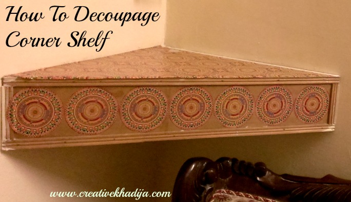 http://i2.wp.com/creativekhadija.com/wp-content/uploads/2016/08/how-to-decoupage-old-wooden-shelfs.jpg?resize=684%2C395