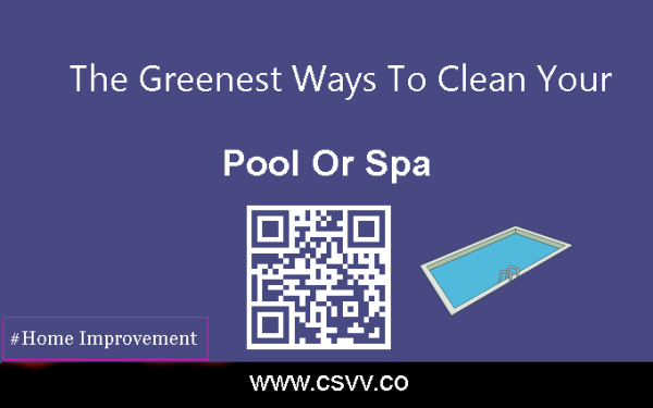 The Greenest Ways To Clean Your Pool Or Spa