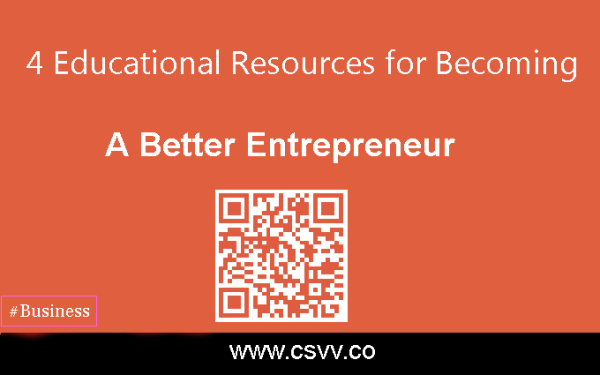 4 Educational Resources that Will Help You Become a Better Entrepreneur