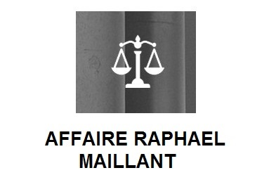AFFAIRE RAPHAËL MAILLANT