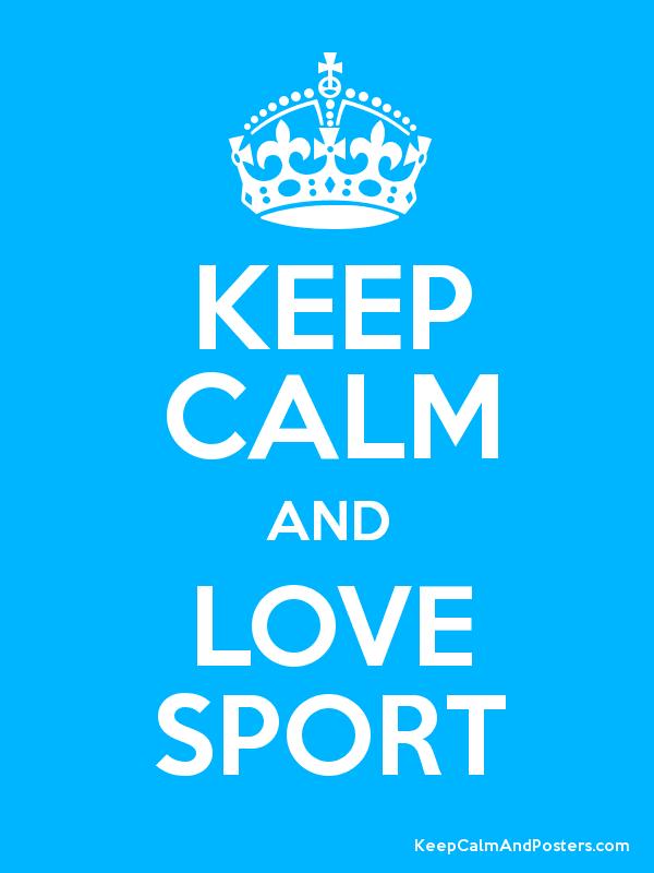 keep calm and love sport