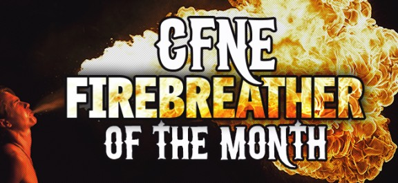 Speaking of Firebreather...your April Firebreather of the Month is...
