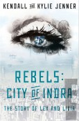 Rebels: City of Indra: The Story of Lex and Livia