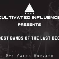 30 Best Bands of the Last Decade