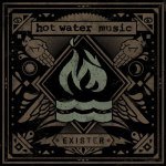 """Hot Water Music """"Exister"""""""