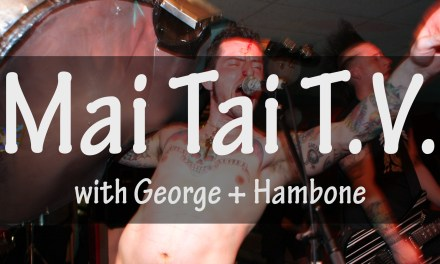 Mai Tai T.V. #11: Punk Rock Flea Market Invasion and the Return of Tommy Koffin