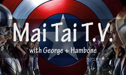 Mai Tai T.V. #14: Civil War Review, Misfits Reunion, Uncharted 4, Axl/DC