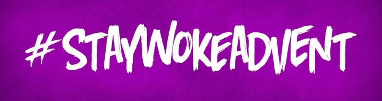 Stay woke banner