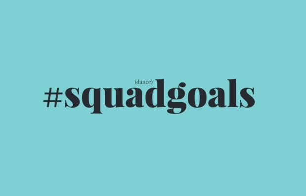 (dance) #squadgoals