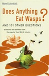 Does Anything Eat Wasps?: And 101 Other Questions by New Scientist