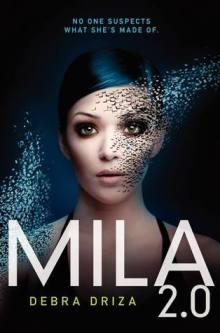 Mila 2.0, debra driza