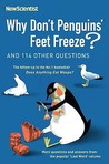 Why Don't Penguins' Feet Freeze?: And 114 Other Questions by New Scientist
