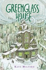 Greenglass House by Kate Milford   Book Review