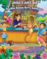 Joosh's Juice Bar: The Blue Banana Berry Adventure