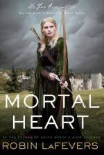 Mortal Heart by Robin LaFevers | Book Review