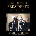How To Fight Presidents by Daniel O'Brien | Audiobook Review