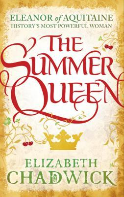 The Summer Queen (Eleanor of Aquitane, #1)