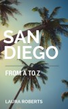 San Diego from A to Z by Laura Roberts