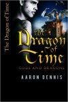 The Dragon of Time by Aaron Dennis