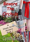 Beware the Orchids (A Shady Acres Mystery Book 1)
