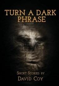 Turn A Dark Phrase