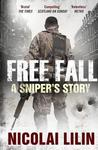 Free Fall: A Sniper's Story from Chechnya. Nicolai Lilin