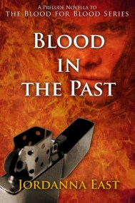 Blood in the Past (Prelude Novella to the Blood for Blood Series)