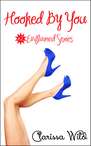 Hooked By You (Enflamed, #2)