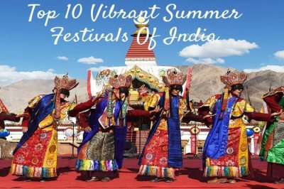 Top 10 Summer Festivals In India You Should Visit In 2019