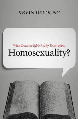 What Does the Bible Really Teach about Homosexuality?