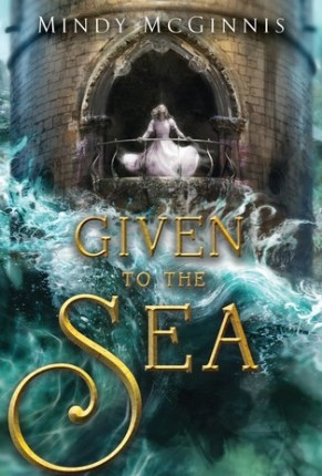 Waiting On Wednesday: Given to the Sea by Mindy McGinnis