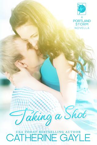 Taking A Shot (Portland Storm, #2.5)