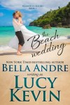 The Beach Wedding (Married in Malibu, Book 1) by Lucy Kevin