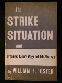 The Strike Situation and Organized Labor's Wage and Job Strategy