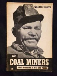 The Coal Miners, Their Problems in War & Peace