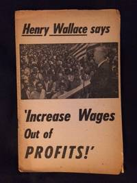 Henry Wallace Says 'Increase Wages out of Profits!'