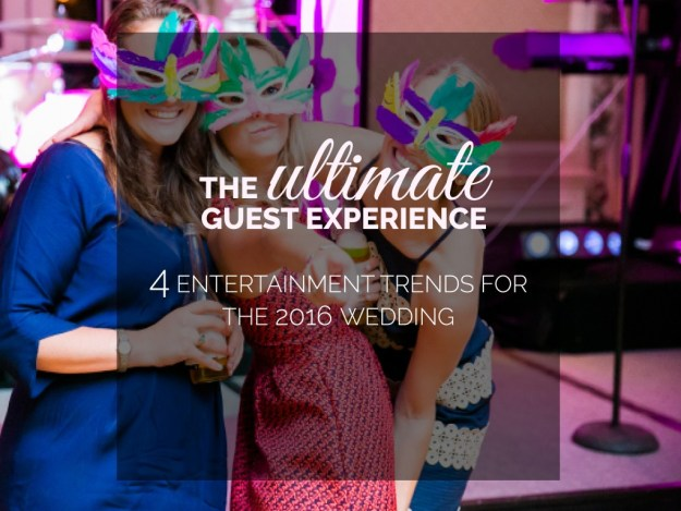 2016 Wedding Entertainment Trends