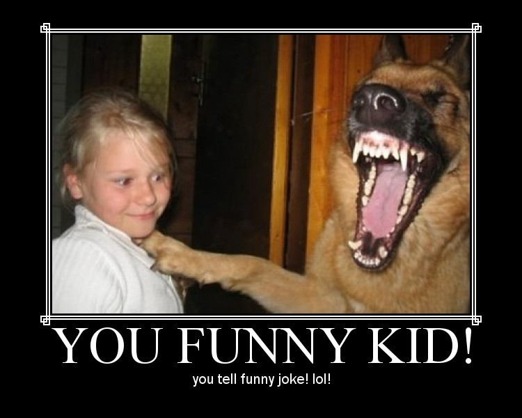 funny-dog-laughing-poster-you-funny-kid.