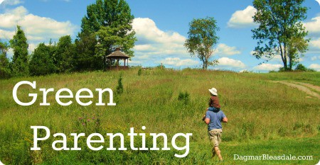 Green parenting, green living, DagmarBleasdale.com