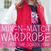 Mix n match wardrobe to last the school year
