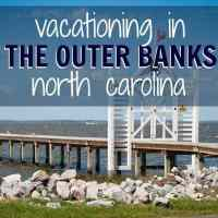 Vacationing in The Outer Banks, North Carolina