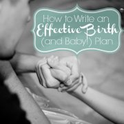 how to write an effective birth and baby plan