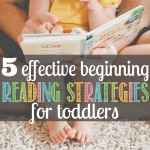 5 Effective Beginning Reading Strategies for Toddlers
