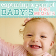 Capturing a Year of Babys First Moments