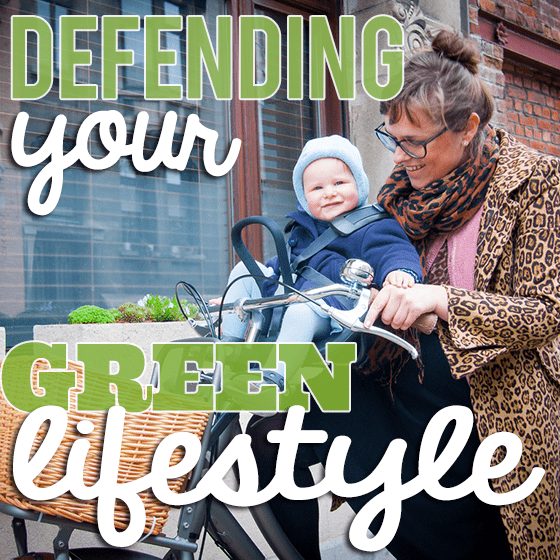 Defending your green lifestyle