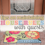 Tips on Maintaining House Rules with Guests