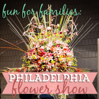 Fun for Families: Philadelphia Flower Show